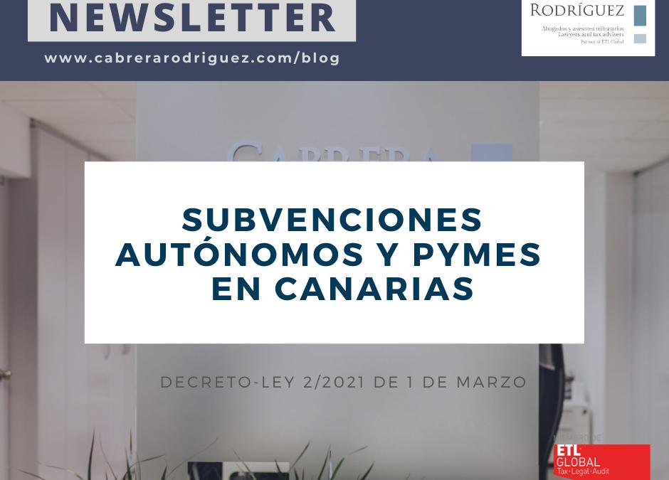 SUBVENCIONES DEL GOBIERNO DE CANARIAS A AUTÓNOMOS Y PYMES AFECTADOS POR CRISIS DERIVADA DE LA COVID-19 (DECRETO LEY 2/2021, DE 1 DE MARZO)