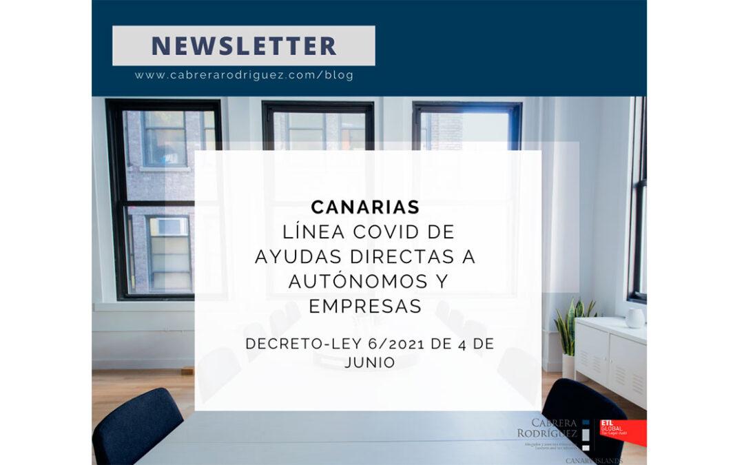 LÍNEA COVID DE AYUDAS DIRECTAS A PERSONAS AUTÓNOMAS Y EMPRESAS EN EL ÁMBITO DE LA COMUNIDAD AUTÓNOMA DE CANARIAS DECRETO LEY 6/2021, DE 4 DE JUNIO